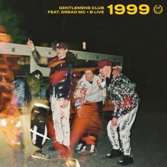 Gentlemens Club - 1999 Feat. Dread MC & B Live