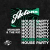 Axtone House Party: Mohawk & The Kid