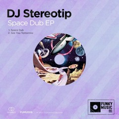 HSM PREMIERE | Dj Stereotip - See You Tomorrow [Funkymusic records]