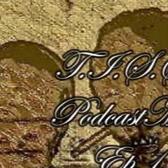 T.I.S.S. PodcastMix Hosted By Hefrey Johnathan and Nasty Ep. 1- Test (The Return)