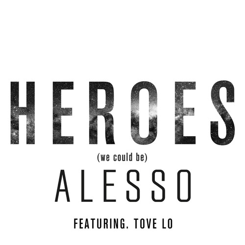 Heroes (we could be) [feat. Tove Lo]