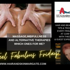 Massage And Alterantive Therapies Which Ones For You/ Feel fab Friday/ Academy FM/ Jo Fulton Tollley