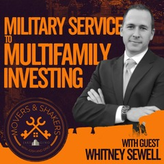 From Military Service to Multifamily Investing With Whitney Sewell
