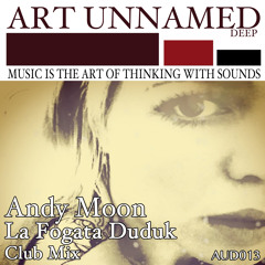 AUD013 : Andy Moon - La Fogata Duduk (Andy Moon Club Rework)