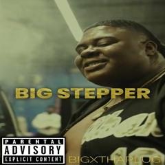 BigXthaPlug - Big Stepper