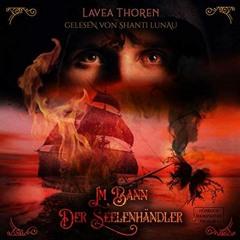 Im Bann der Seelenhändler - Lavea Thoren