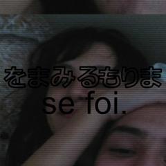 Se Foi [original by lost forever.]