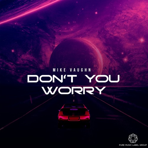 Mike Vaughn-Don't You Worry (Radio Mix)