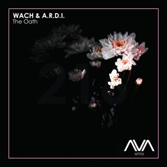 Wach & A.R.D.I. - The Oath [OUT NOW]