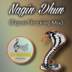 Nagin Dhun (Tapori Shocking Mix)