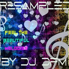 PREMIERE Feel The Beautiful Melodies - By Dj DFM