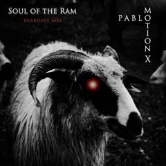 Pablo   Motion X - Soul of the Ram (Diabolus Mix)
