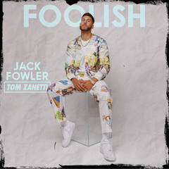 Foolish (feat. Tom Zanetti)