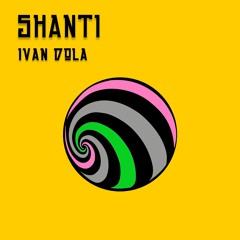 Ivan Dola - Shanti