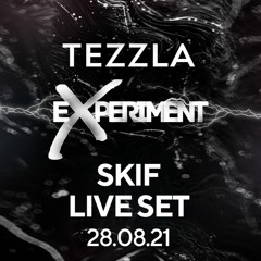 EXPERIMENT & TEZZLA - SKIF @ Live Set [28.08.21]