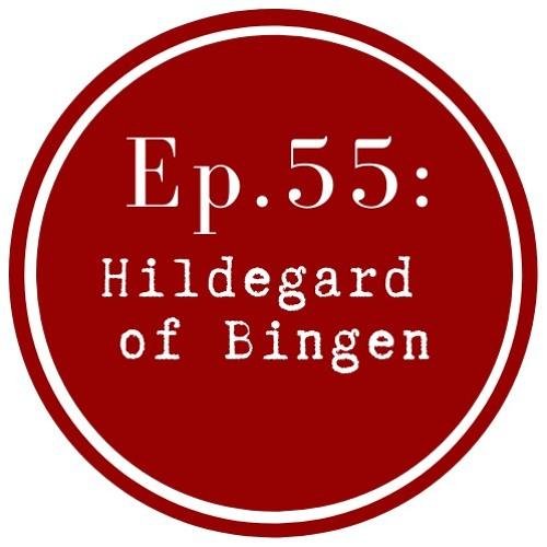 Get Lit Episode 55: Hildegard of Bingen