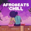 Download Afrobeats & Chill Mix 2020 (2Hrs) ft Wizkid, Oxlade, Melvitto & Gabzy Alte & Afro Soul 2020 Mp3
