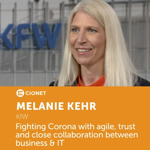 Melanie Kehr – KfW – Fighting Corona with agile, trust and close collaboration between business & IT