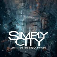 Vangelis - End Titles (Simply City Rework)