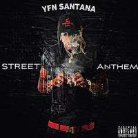 Yfn Santana - Street Anthem