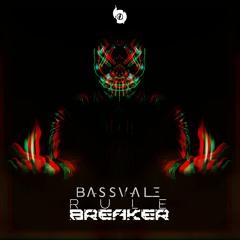 Bassvale - Rule Breaker