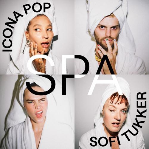 Icona Pop x SOFI TUKKER - Spa