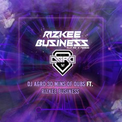 Agro & Rizkee Business (unreleased dubs mix)