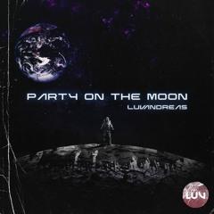 Party On The Moon [Prod. Luzi x LuvAndreas]