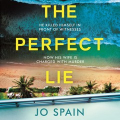 THE PERFECT LIE by Jo Spain, read by Sophie Jo Wasson - Audiobook extract