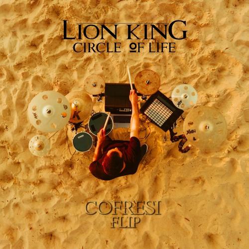 The Lion King - Circle Of Life (COFRESI Flip) Image