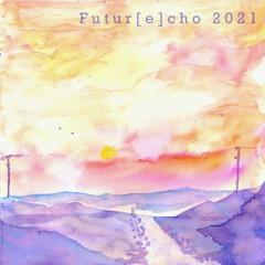 Various Artists - Futur[e]cho 2021