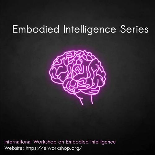 Embodied Intelligence Series - International Embodied Intelligence Workshop
