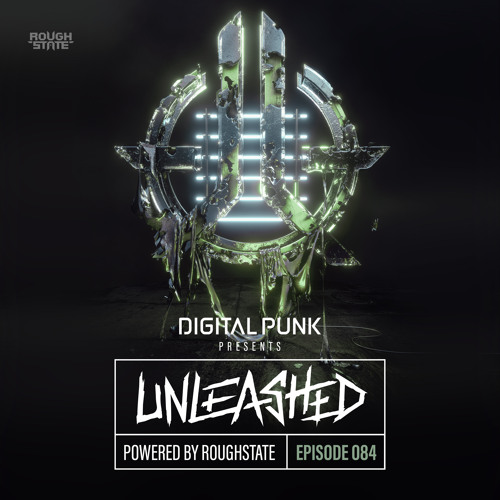 084 | Digital Punk - Unleashed Powered By Roughstate