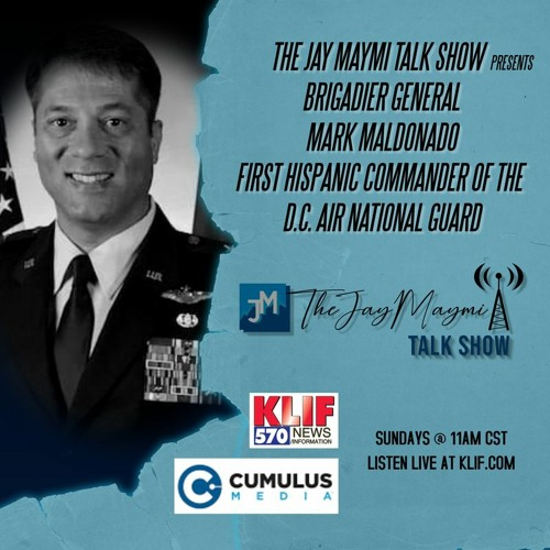 "The Jay Maymi Talk Show - Ep. #25- 12/27/20 ""Taking Initiative"" w/Brigadier General Mark Maldonado"