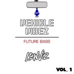 VEHICLE VIBEZ - FUTURE BASS - VOL. 1