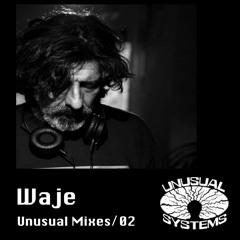 UnusualMixes02// Waje