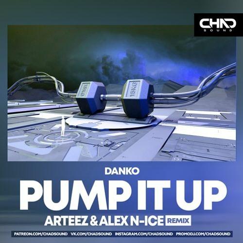 Danko - Pump It Up (Arteez & Alex N-Ice Remix)[Free Download]