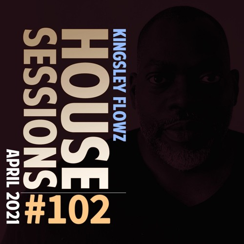 House Sessions #102 - April 2021