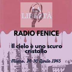 Il Cielo è uno scuro cristallo, Milano 26 - 30 Aprile 1945
