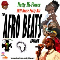 AFROBEATS - 2021 House Party Mix Edition ft. Master KG, Davido, Shatta Wale, Burna Boy, Wizkid..