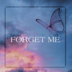 FORGET ME (prod. sketchmyname)