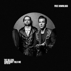 The Killers - Somebody Told Me (Kide Edit) FREE DOWNLOAD