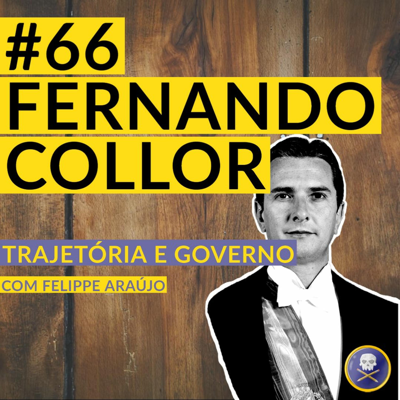 História Pirata #66 - Fernando Collor: Trajetória e Governo com Felippe Araújo