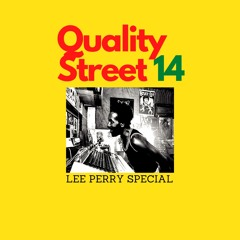 Quality Street 14 Lee Perry Special