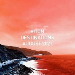 Viton Destinations - Summer Break - August 2021