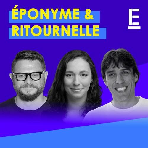 """""""Éponyme et Ritournelle"""""""
