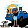Always Into Something (feat. Ty Dolla $ign)