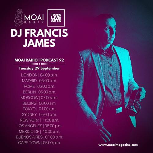 MOAI Radio | Podcast 92 | Dj Francis James | Germany