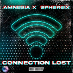 AMNESIA X SPHEREIX - CONNECTION LOST (FREE DOWNLOAD)