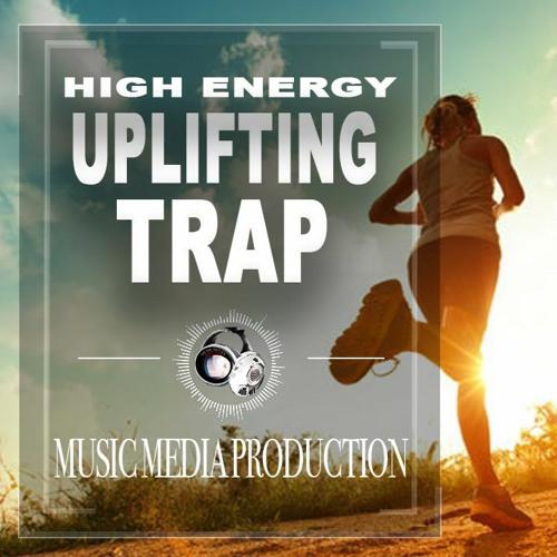 High Energy Uplifting Trap Instrumental - Music Media Production   Royalty Free Music